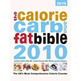 The Calorie, Carb and Fat Bible 2010: The UK&#39;s Most Comprehensive Calorie Counterby Juliette Kellow