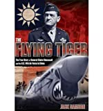 img - for BY Samson, Jack ( Author ) [{ The Flying Tiger: The True Story of General Claire Chennault and the U.S. 14th Air Force in China By Samson, Jack ( Author ) Dec - 20- 2011 ( Paperback ) } ] book / textbook / text book