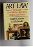 Art Law: The Guide for Collectors, Investors, Dealers, and Artists