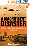 A Magnificent Disaster: The Failure o...