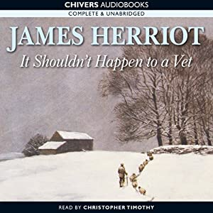 It Shouldn't Happen to a Vet | [James Herriot]