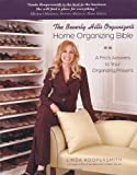 img - for The Beverly Hills Organizer's Home Organizing Bible: A Pro's Answers to Your Organizing Prayers (Paperback) book / textbook / text book