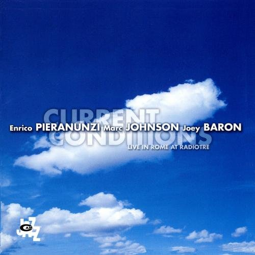 Current Conditions by Johnson Marc, Baron Joey Pieranunzi Enrico