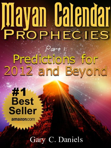 Free Kindle Book : Mayan Calendar Prophecies| Part 1: Predictions for 2012 and Beyond