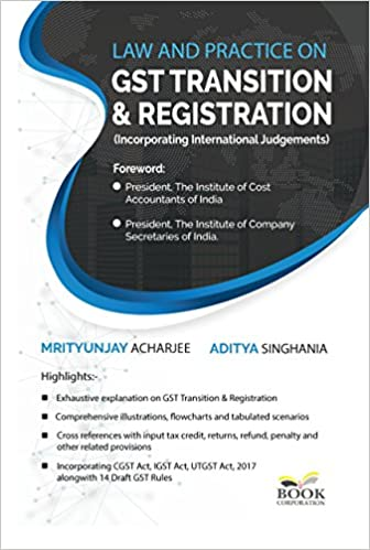 LAW AND PRACTICE ON GST TRANSITION & REGISTRATION Best GST Books