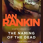 The Naming of the Dead: An Inspector Rebus Novel (       ABRIDGED) by Ian Rankin Narrated by James Gale