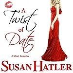 A Twist of Date: Better Date than Never, Book 5 | Susan Hatler