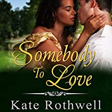 Somebody to Love Audiobook by Kate Rothwell Narrated by Stephanie Cannon