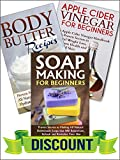 img - for Box Set: Soap Making for Beginners + Body Butter Recipes + Apple Cider Vinegar for Beginners (FREE Bonus Offer Included) (Body Butter, Lotion, Aromatherapy, Apple Cider Vinegar Handbook Book 1) book / textbook / text book