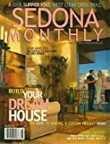 img - for Sedona monthly, july/August 2006: now and zen, build your dream house and various book / textbook / text book
