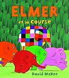 """Afficher """"Elmer et la course"""""""