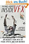 Inside VFX: An Insider's View Into Th...