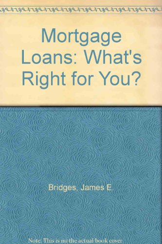Mortgage Loans: What's Right for You?, Bridges, James E.