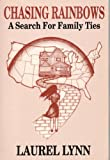 img - for Chasing Rainbows: A Search for Family Ties book / textbook / text book