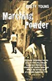 img - for Marching Powder by Young, Rusty (2004) Paperback book / textbook / text book