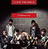 I LOVE THE WORLD��UVERworld