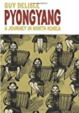 Pyongyang: A Journey in North Korea (1896597890) by Guy Delisle
