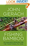 Fishing Bamboo: An Angler's Passion f...