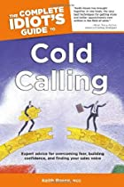 The Complete Idiot's Guide to Cold Calling (Complete Idiot's Guides (Lifestyle Paperback))