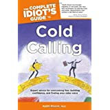 The Complete Idiot's Guide to Cold Calling (Complete Idiot's Guides (Lifestyle Paperback)) ~ Keith Rosen