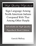 img - for Sign Language Among North American Indians Compared With That Among Other People book / textbook / text book