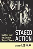 Staged Action: Six Plays from the American Workers' Theatre