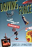 Driving Force: The Natural Magic of Magnets
