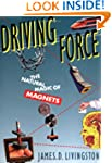 Driving Force: The Natural Magic of M...