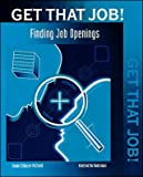 img - for Get That Job! Finding Job Openings book / textbook / text book