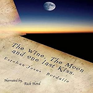 The Wine, the Moon, and One Last Kiss Audiobook