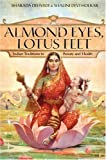 Almond Eyes, Lotus Feet: Indian Traditions in Beauty and Health (0061246530) by Dwivedi, Sharada