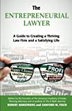 img - for The Entrepreneurial Lawyer: A Guide to Creating a Thriving Law Firm and a Satisfying Life book / textbook / text book