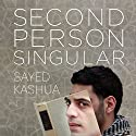 Second Person Singular Audiobook by Sayed Kashua, Mitch Ginsburg - translator Narrated by Elijah Alexander