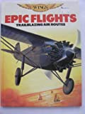Epic Flights: Pioneers of Long Distance Flying (Wings) (0863135218) by Jefferis, David