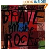 Brave on the Rocks: If You Don't Go, You Don't See