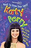 Want to Know Your Idol?: Katy Perry