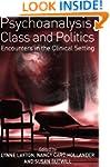Psychoanalysis, Class and Politics: E...