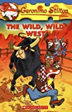The Wild, Wild West (Geronimo Stilton, No. 21) (0439691443) by Stilton, Geronimo