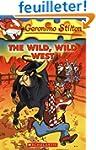 Geronimo Stilton #21: The Wild Wild West