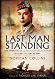 img - for LAST MAN STANDING: The Memoirs, Letters and Photographs of a Teenage Officer book / textbook / text book
