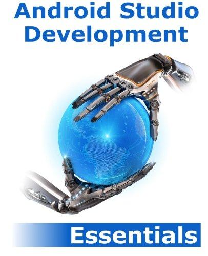 Android Studio Development Essentials: Android 5 Edition