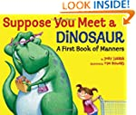 Suppose You Meet a Dinosaur: A First...