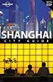 Shanghai: City Guide (Lonely Planet City Guides)