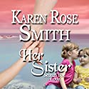 Her Sister: Search for Love, Book 7 (       UNABRIDGED) by Karen Rose Smith Narrated by Diane Piron-Gelman