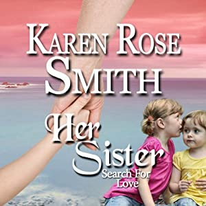 Her Sister: Search for Love, Book 7 | [Karen Rose Smith]