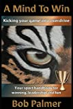 img - for A Mind to Win: Your sport handbook for winning, leadership and fun book / textbook / text book