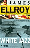 White Jazz (0375727361) by Ellroy, James