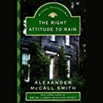 The Right Attitude to Rain: An Isabel Dalhousie Novel (       UNABRIDGED) by Alexander McCall Smith Narrated by Davina Porter