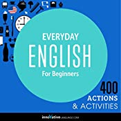 Everyday English for Beginners - 400 Actions & Activities: Beginner English #1 |  Innovative Language Learning LLC