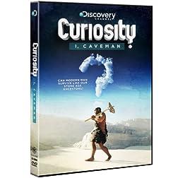 Curiosity: I Caveman